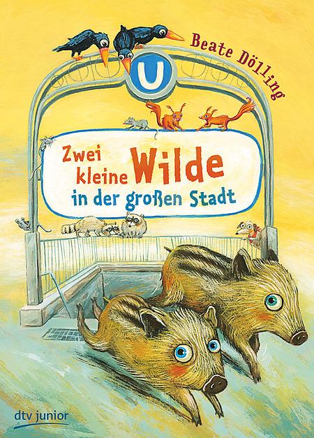 Beate Dölling : Zwei kleine Wilde in der großen Stadt